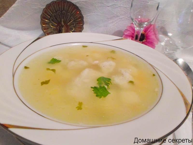 Суп с клецками секрет приготовления